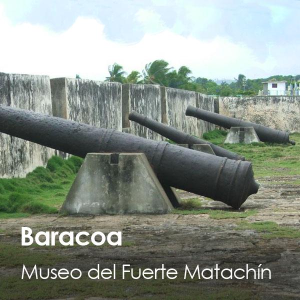 Baracoa - Fuerte Matachin