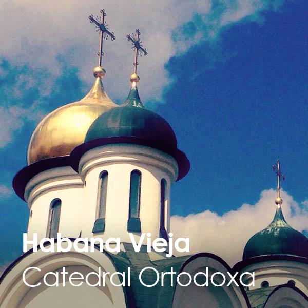 La Habana - Habana Vieja - Catedral Ortodoxa