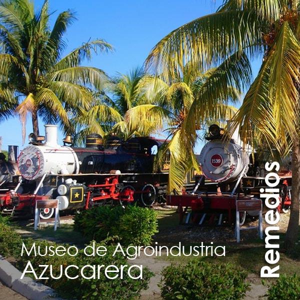 Remedios - Museo de Agroindustria Azucarera