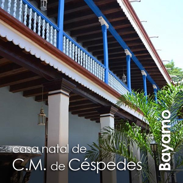 Bayamo - Casa Natal de Carlos Manuel de Cespedes