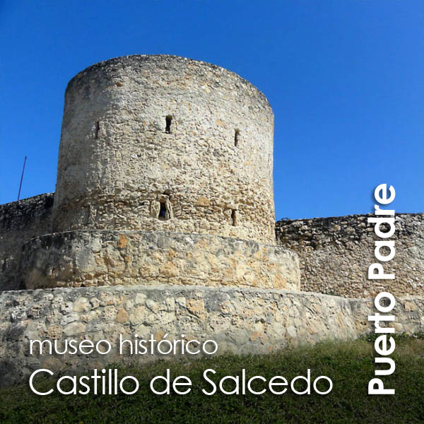 Puerto Padre - Castillo de Salcedo